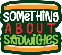 Something About Sandwiches